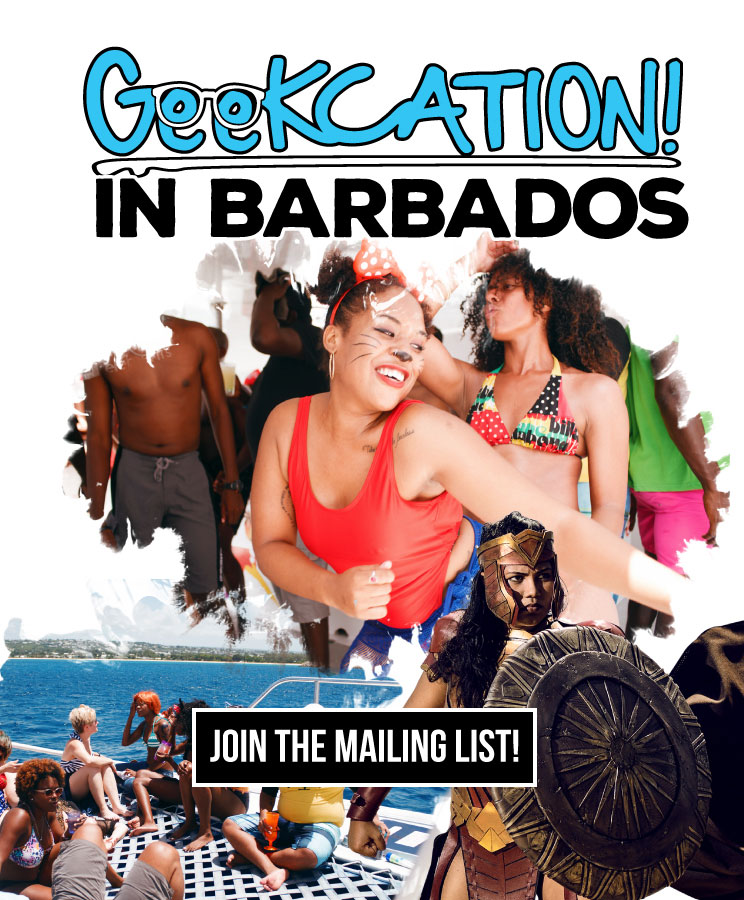 Join the Geekcation in Barbados Mailing List!