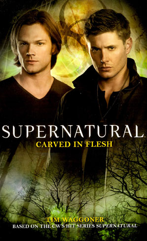 Tie in Novel from Supernatural - Carved in Flesh